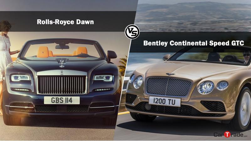 Spec comparison: Rolls-Royce Dawn Vs Bentley Continental GTC Speed