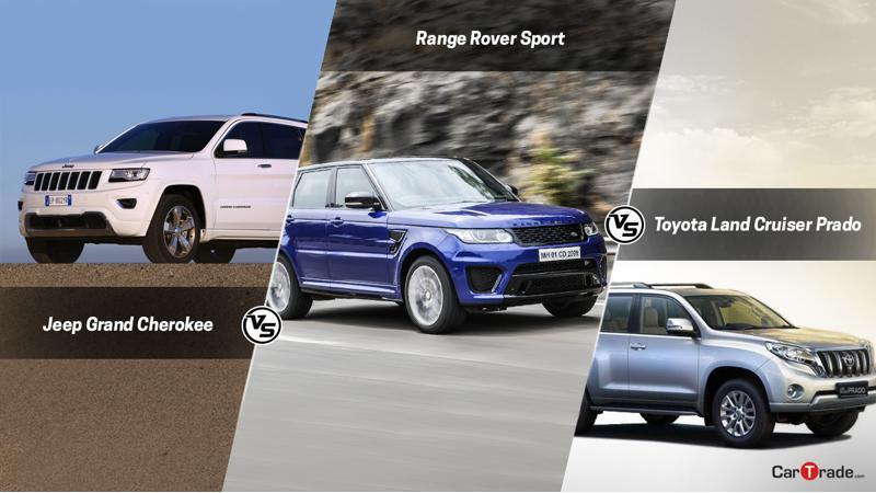 Jeep Grand Cherokee Vs Toyota Land Cruiser Prado Vs Range Rover Sport