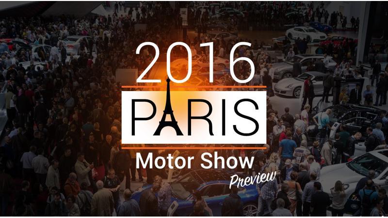 Preview: 2016 Paris Motor Show