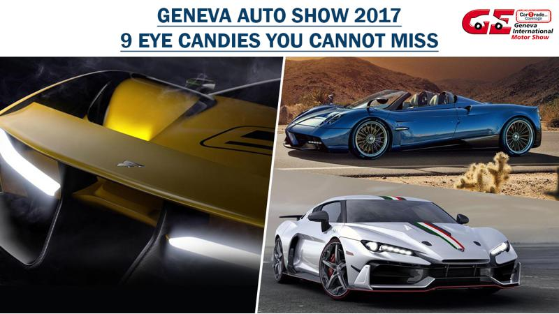 Geneva 2017 Preview: Eye-candies to look out for